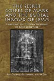 The Secret Gospel of Mark and the Burial Shroud of Jesus, Rev. Gaetano Salomone, 1436369088