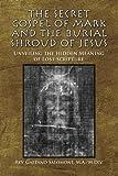The Secret Gospel of Mark and the Burial Shroud of Jesus, Rev. Gaetano Salomone, 1436369088