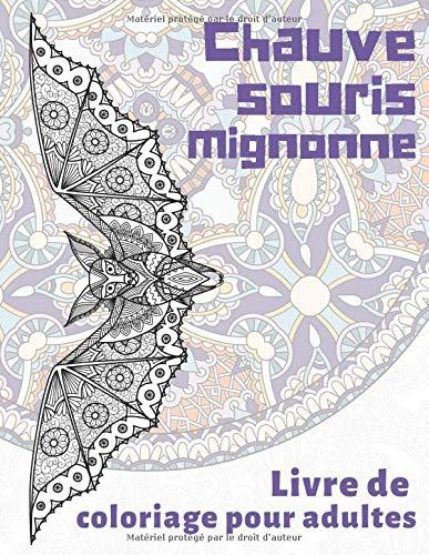 Amazon Chauve Souris Mignonne Livre De Coloriage Pour Adultes Belanger Manon Animals
