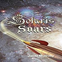 Solaris Soars: Solaris Saga, Book 4 Audiobook by Janet McNulty Narrated by Darien DeMaria
