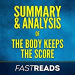 Summary & Analysis of The Body Keeps the Score | FastReads