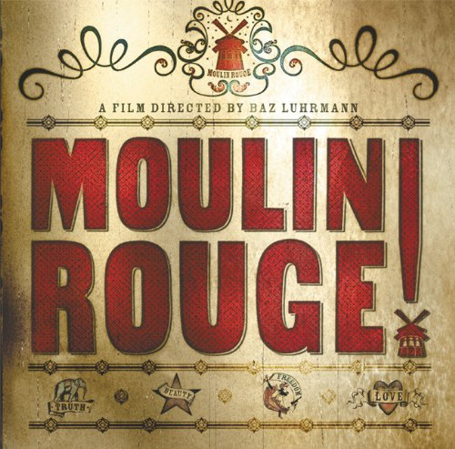 Moulin Rouge!: The Splendid Book That Charts the Journey of Baz Luhrmann's Motion Picture (Newmarket Pictorial Moviebooks) ()