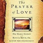 The Prayer of Love | Mark Hanby,Roger Roth