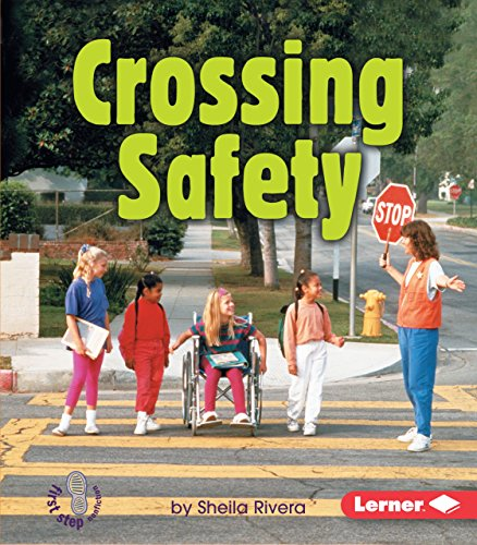 Crossing Safety (First Step Nonfiction)