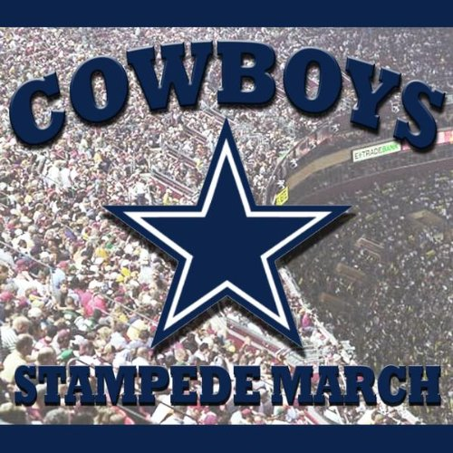Cowboys Stampede March Aka Dallas Cowboy S Fight Song By