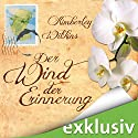 Der Wind der Erinnerung Audiobook by Kimberley Wilkins Narrated by Elena Wilms