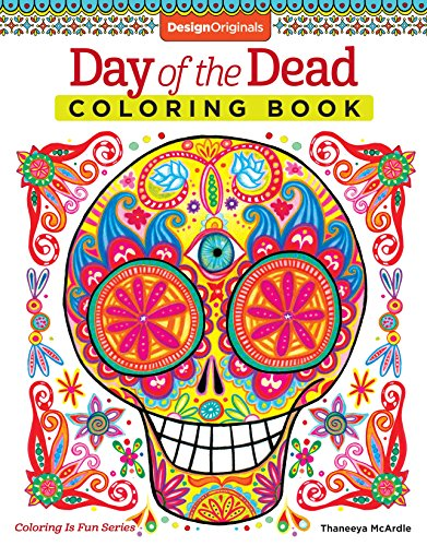 Day of the Dead Coloring Book (Coloring is Fun) (Design Originals) 30 Beginner-Friendly Creative Art Activities with Sugar Skulls on High-Quality Extra-Thick Perforated Paper to Resist Bleed -