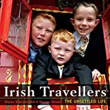img - for Irish Travellers: The Unsettled Life by Sharon Bohn Gmelch (2014-10-23) book / textbook / text book