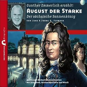 August der Starke: Der sächsische Sonnenkönig (Zeitbrücke Wissen) Hörbuch