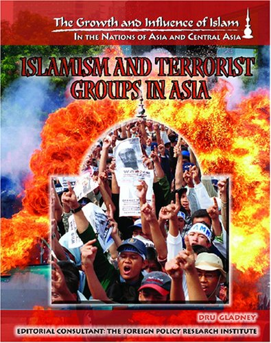 Islamism And Terrorist Groups In Asia (The Growth and Influence of Islam in the Nations of Asia and Central Asia) pdf epub