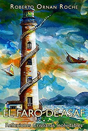 El Faro de Asaf: Reflexiones Cristianas Inolvidables eBook