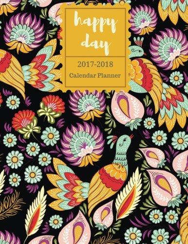 "Download 2017-2018 Calendar Planner: ""happy day"" 17 Month Planner - August 2017 To December 2018, 2017-18 Academic Planner , Monthly Planner Year Calendar ... Motivational Quotes Planners) (Volume 1) pdf epub"