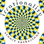Irrationality | Stuart Sutherland