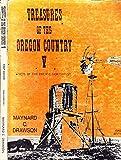 Treasures of the Oregon Country, Maynard C. Drawson, 0934476047