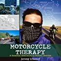 Motorcycle Therapy: A Canadian Adventure in Central America Audiobook by Jeremy Kroeker Narrated by Jeremy Kroeker