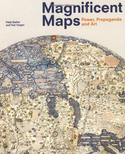 Magnificent Maps: Power, Propaganda and Art por Peter Barber