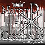 Martyr of the Catacombs |  Open Vision Media