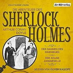 Der Daumen des Ingenieurs / Der adlige Junggeselle (Die Abenteuer des Sherlock Holmes)