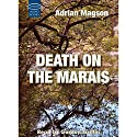 Death on the Marais Audiobook by Adrian Magson Narrated by Gordon Griffin