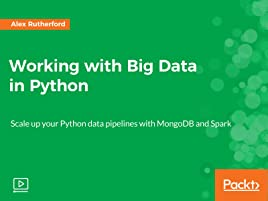 Amazon com: Working with Big Data in Python: Alexis Rutherford