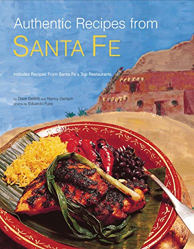 Authentic Recipes from Santa Fe (Authentic Recipes Series) by Dave Dewitt, Nancy Gerlach