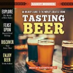 Tasting Beer, 2nd Edition: An Insider's Guide to the World's Greatest Drink | Randy Mosher