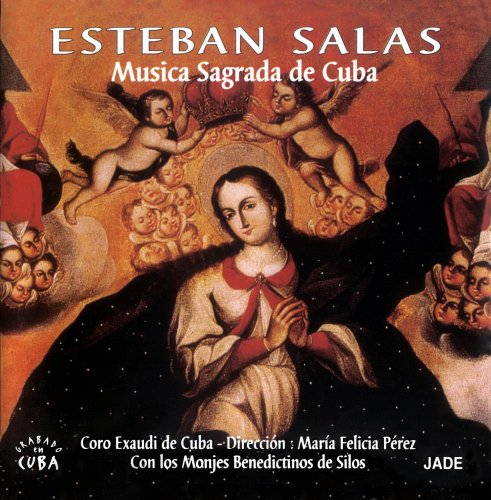 Esteban Salas: Cuban Baroque Sacred Music