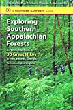 Exploring Southern Appalachian Forests, Stephanie B. Jeffries and Thomas R. Wentworth, 1469618206