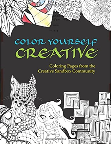 Color Yourself Creative Coloring Pages From The Sandbox Community Melissa Dinwiddie Jessica Catania Lynelle Eck Lara Grauer Jacqi Kruger