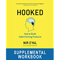 "Hooked Workbook: Supplemental Workbook for Nir Eyal's ""Hooked: How to Build Habit-Forming Products"""