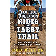 Rawhide Robinson Rides The Tabby Trail