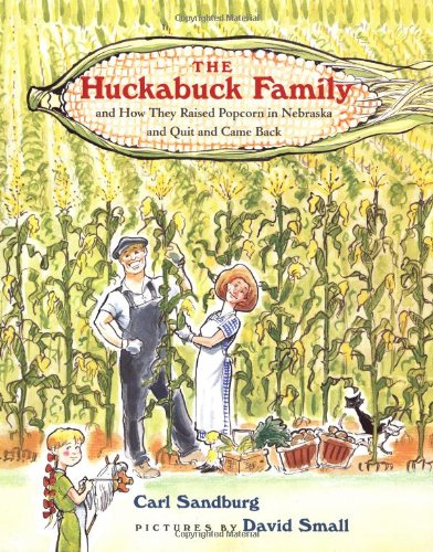 The Huckabuck Family: and How They Raised Popcorn in Nebraska and Quit and Came Back
