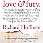 Love and Fury: A Memoir | Richard Hoffman