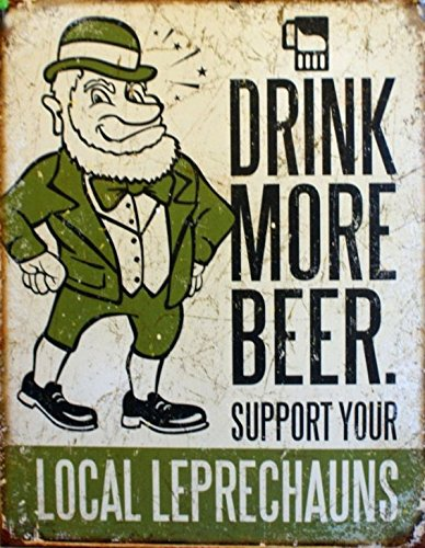 (Drink More Beer Support Your Local Leprechauns Tin Sign 13 x 16in )