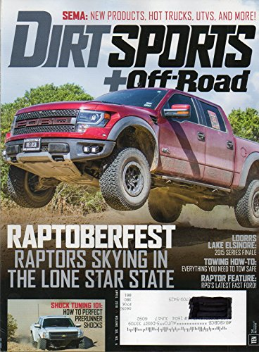 Dirt Sports + Off-Road April 2016 Magazine SEMA: NEW PRODUCTS, HOT TRUCKS, UTVS Raptors Skying In The Love Star State Prerunner Series