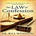 Law of Confession: Revolutionize Your Life and Rewrite Your Future with the Power of Words Audiobook by Dr. Bill Winston Narrated by Jeremy Werner