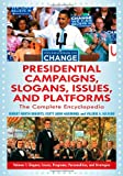 Presidential Campaigns, Slogans, Issues, and Platforms, Robert North Roberts and Scott John Hammond, 0313380929