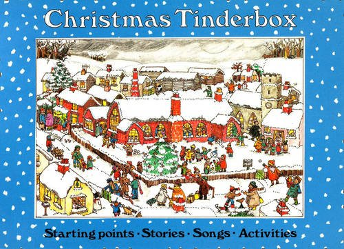 Christmas Tinderbox: Starting Points, Stories, Songs, Activities (Songbooks)