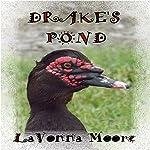 Drake's Pond | LaVonna Moore