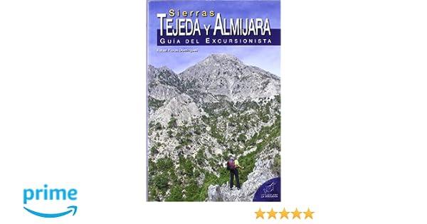 Sierras Tejeda y Almijara: Guía del Excursionista Serie Guías: Amazon.es: Rafael Flores Domíngue: Libros