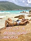 Get Lost In Redang Island Malaysia