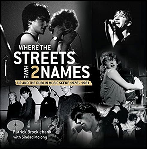 Where The Streets Have 2 Names: U2 And The Dublin Music Scene, 1978- 1981 por Patrick Brocklebank epub