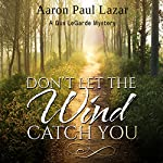 Don't Let the Wind Catch You | Aaron Paul Lazar