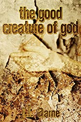 The Good Creature of God (English Edition)