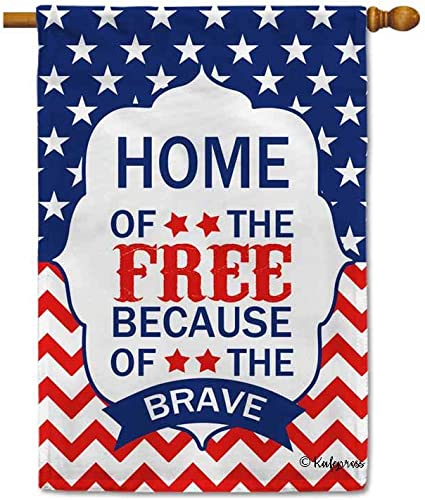 Amazon Com Kafepross Home Of The Free Because Of The Brave Patriotic House Flag 4th Of July Decor Banner For Outdoor 28x40 Inch Print Double Sided Garden Outdoor