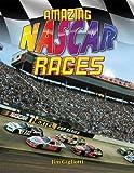 Amazing NASCAR Races, Jim Gigliotti, 0778731995