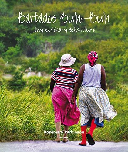Barbados Bu'n-Bu'n: My Culinary Adventure: Volume I