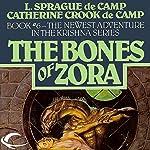 The Bones of Zora: Krishna, Book 6 | L. Sprague de Camp,Catherine Crook de Camp