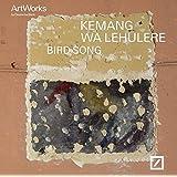 Kemang wa lehulere : Bird song (artist of the year 2017)