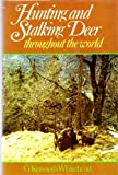 img - for Hunting and Stalking Deer Throughout the World book / textbook / text book